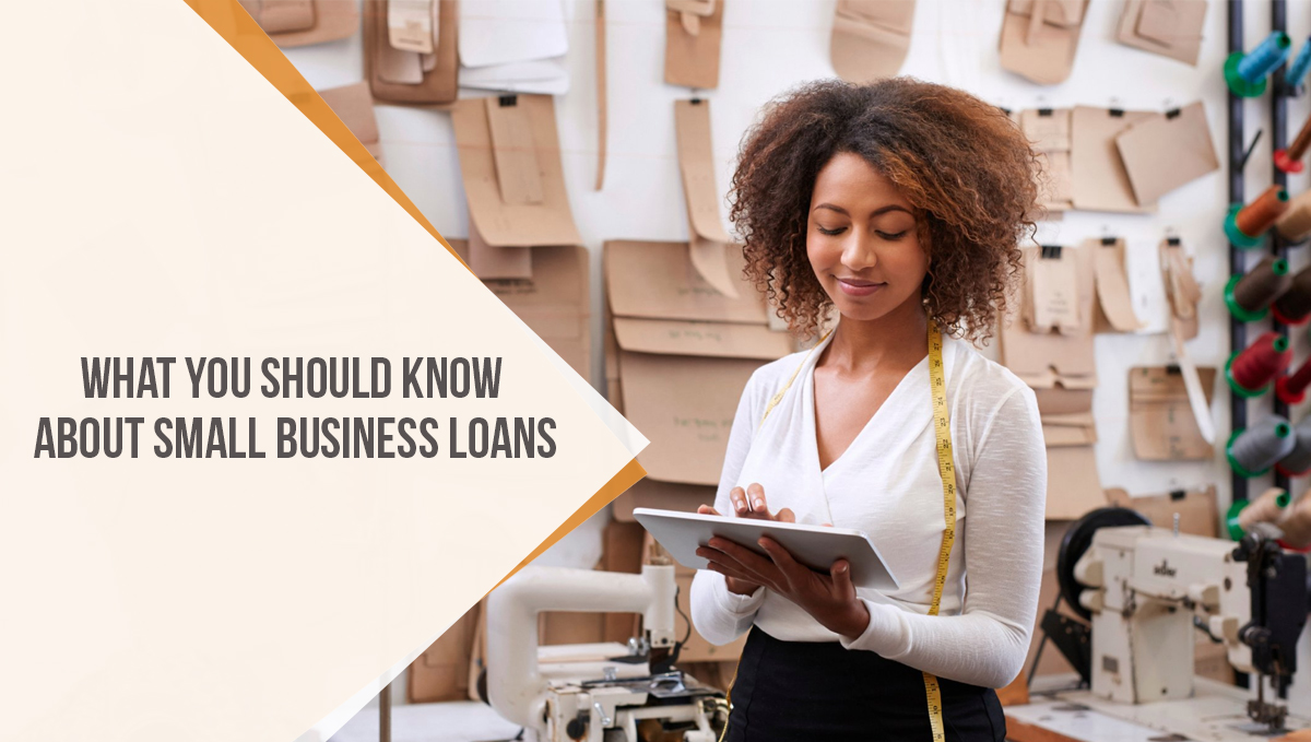 What You Should Know About Small Business Loans